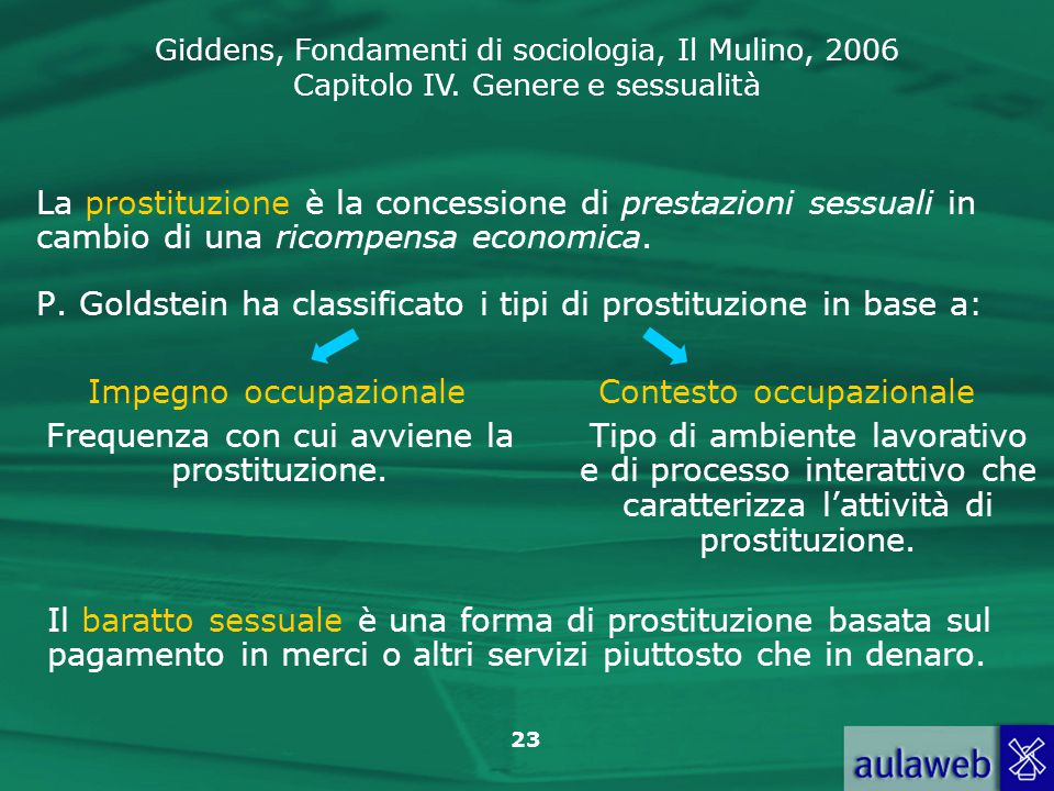 P. Goldstein ha classificato i tipi di prostituzione in base a: