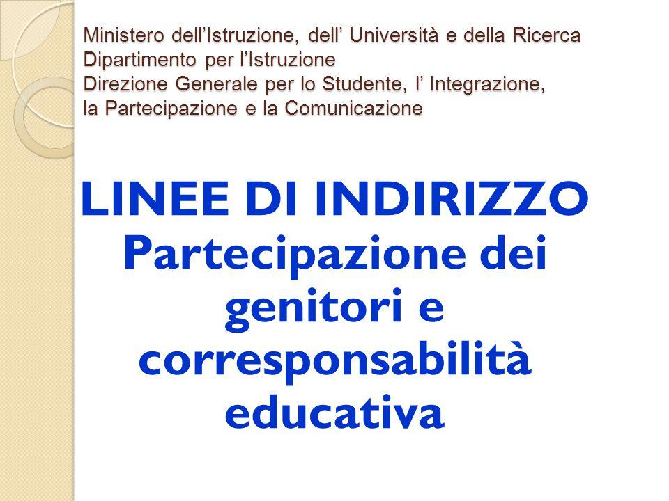 Ministero dell'Istruzione, dell' Università e della Ricerca Dipartimento per l'Istruzione Direzione Generale per lo Studente, l' Integrazione, la Partecipazione e la Comunicazione
