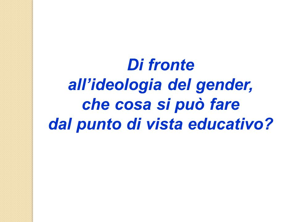 all'ideologia del gender, dal punto di vista educativo