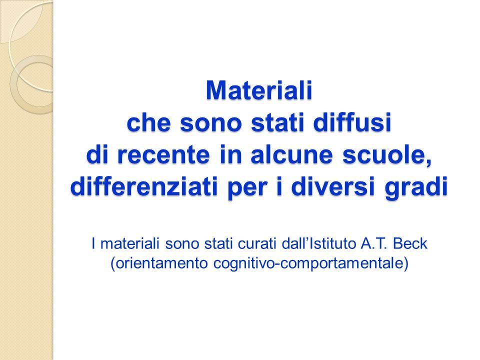 Materiali che sono stati diffusi di recente in alcune scuole, differenziati per i diversi gradi I materiali sono stati curati dall'Istituto A.T.