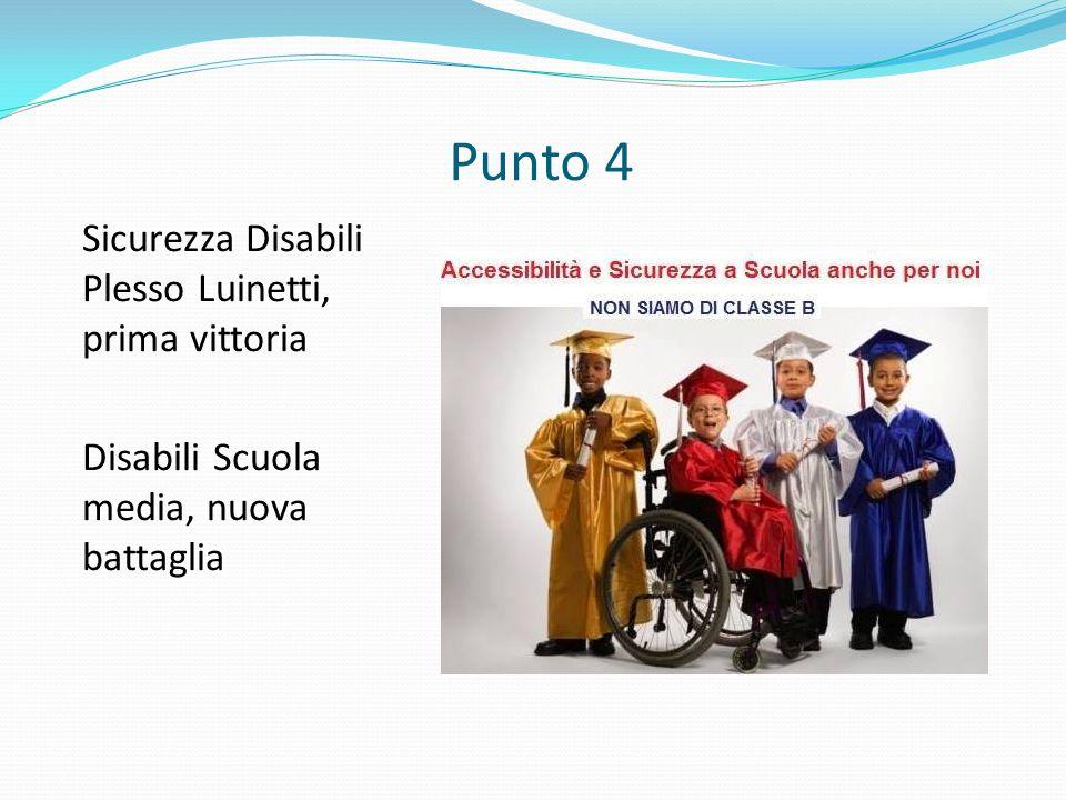 Punto 4 Sicurezza Disabili Plesso Luinetti, prima vittoria