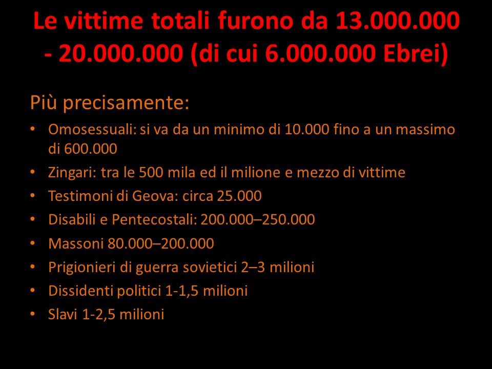 Le vittime totali furono da 13. 000. 000 - 20. 000. 000 (di cui 6. 000