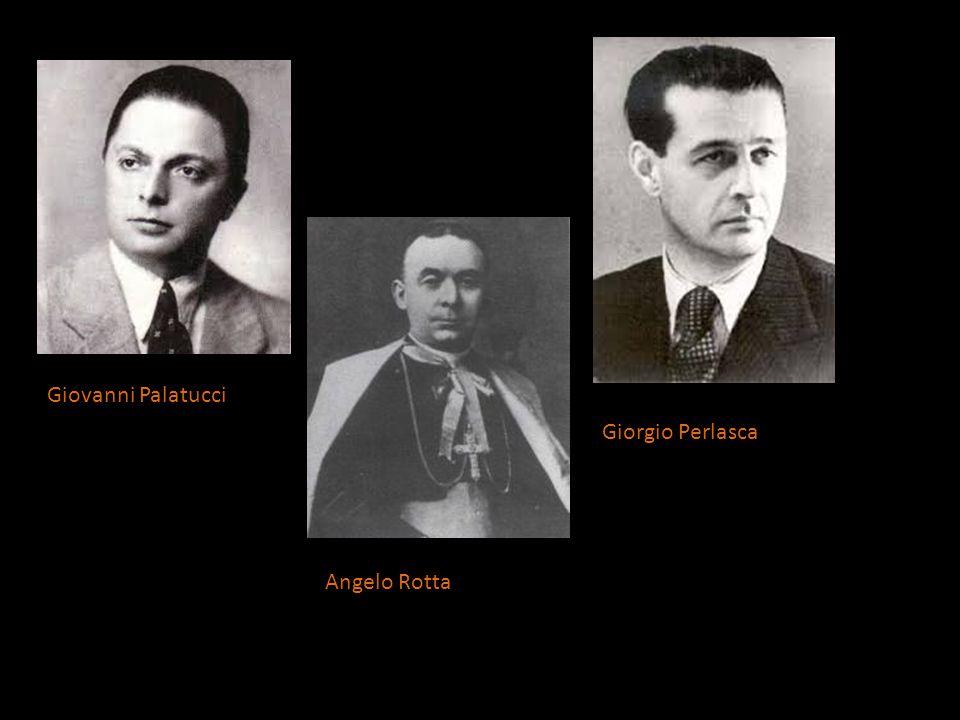 Giovanni Palatucci Giorgio Perlasca Angelo Rotta