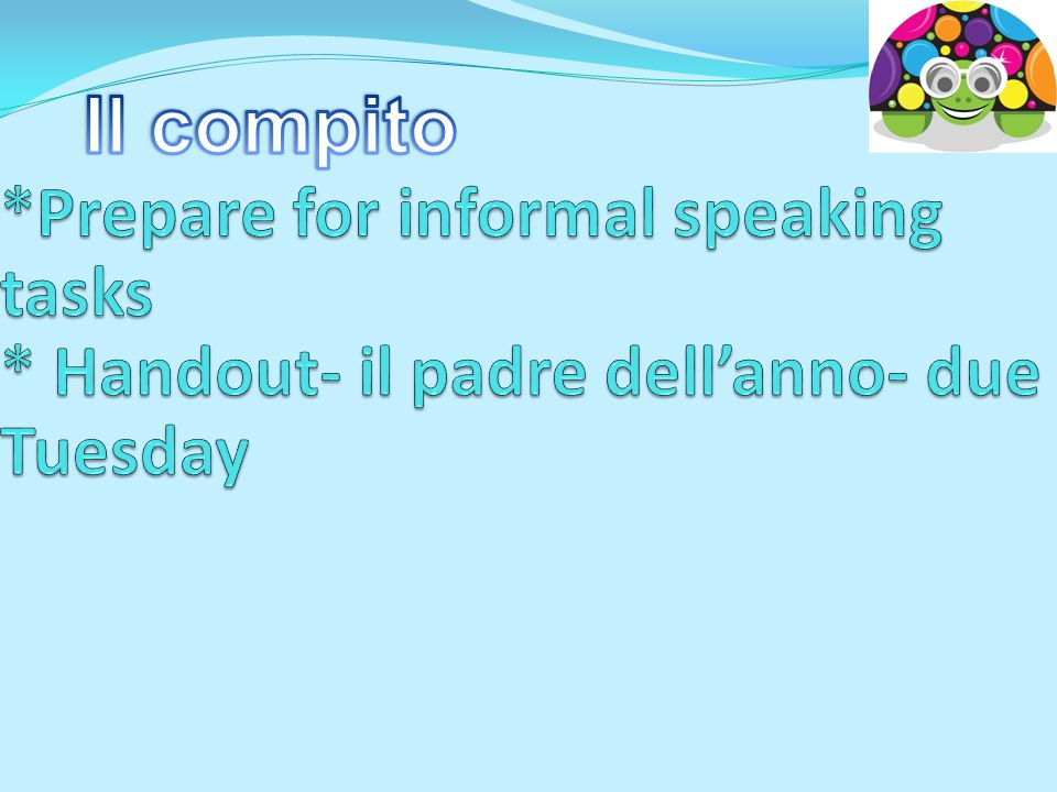 Il compito *Prepare for informal speaking tasks