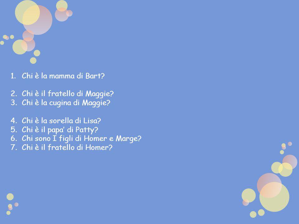 Chi è la mamma di Bart Chi è il fratello di Maggie Chi è la cugina di Maggie Chi è la sorella di Lisa