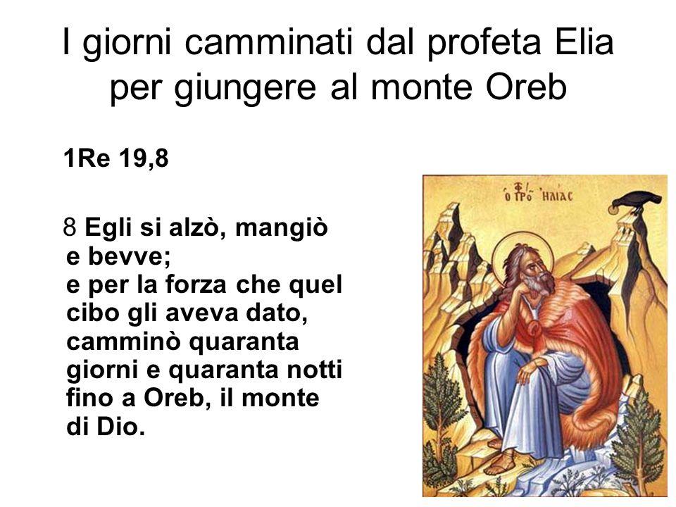 I giorni camminati dal profeta Elia per giungere al monte Oreb