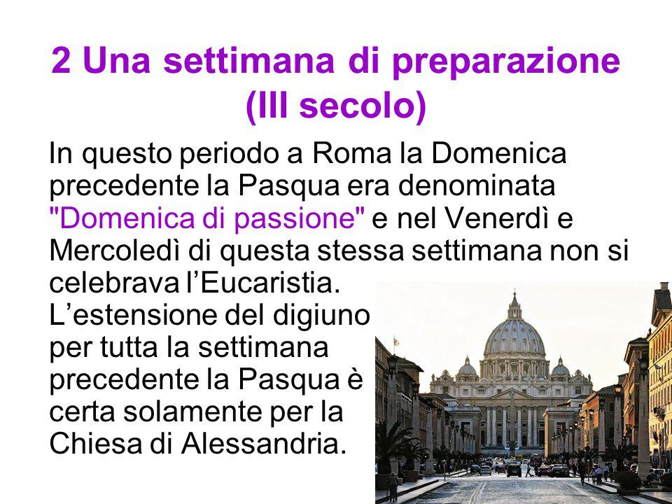 2 Una settimana di preparazione (III secolo)