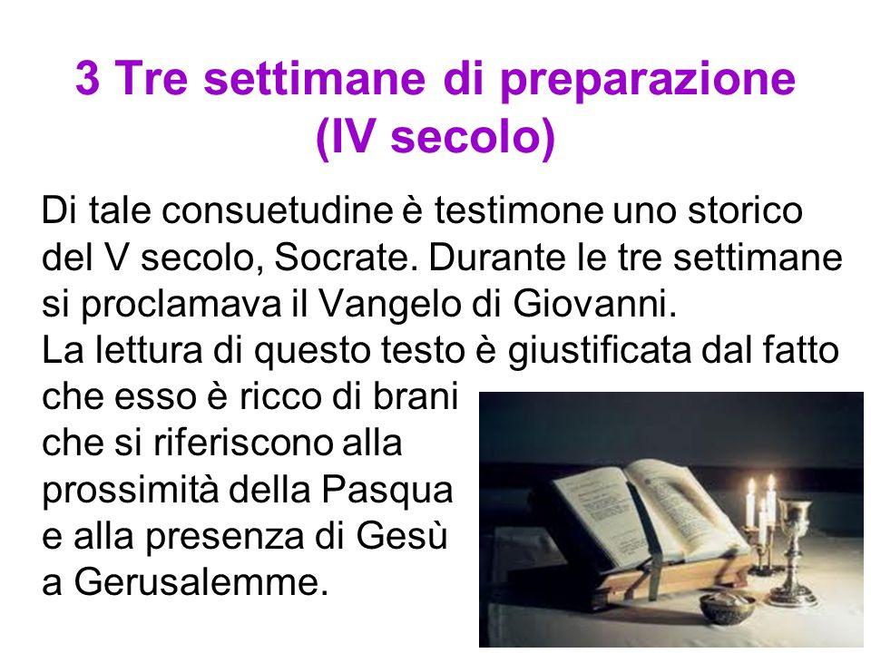 3 Tre settimane di preparazione (IV secolo)