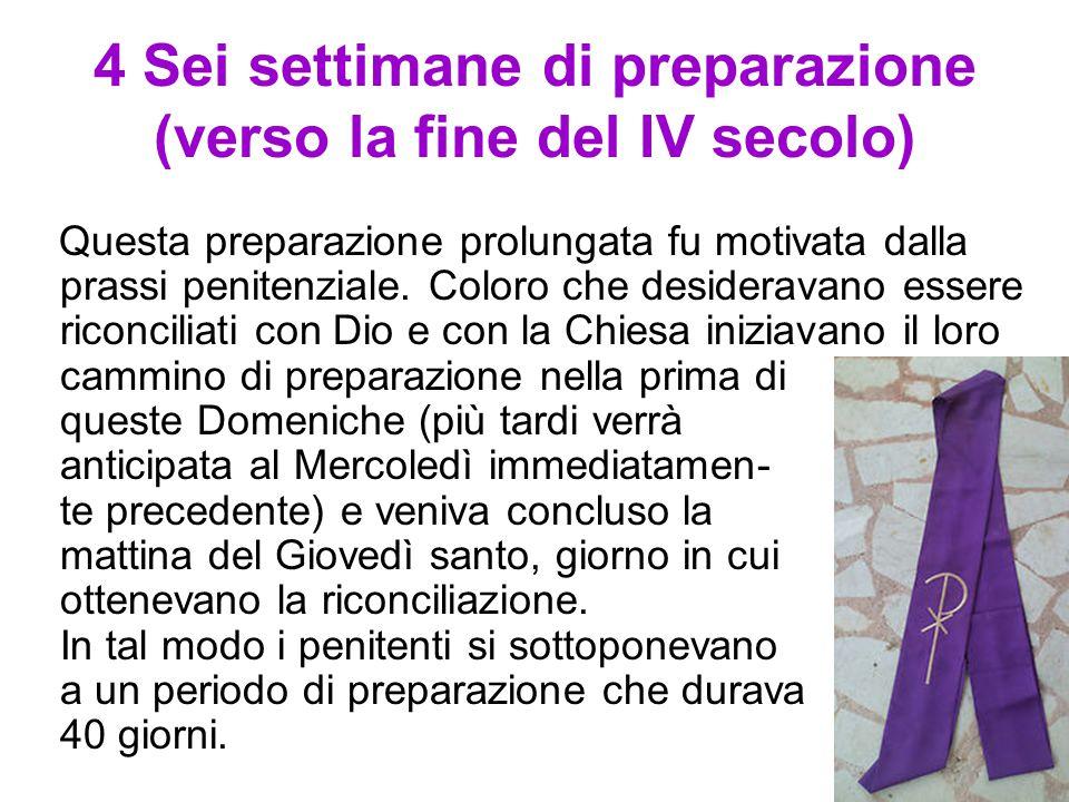 4 Sei settimane di preparazione (verso la fine del IV secolo)