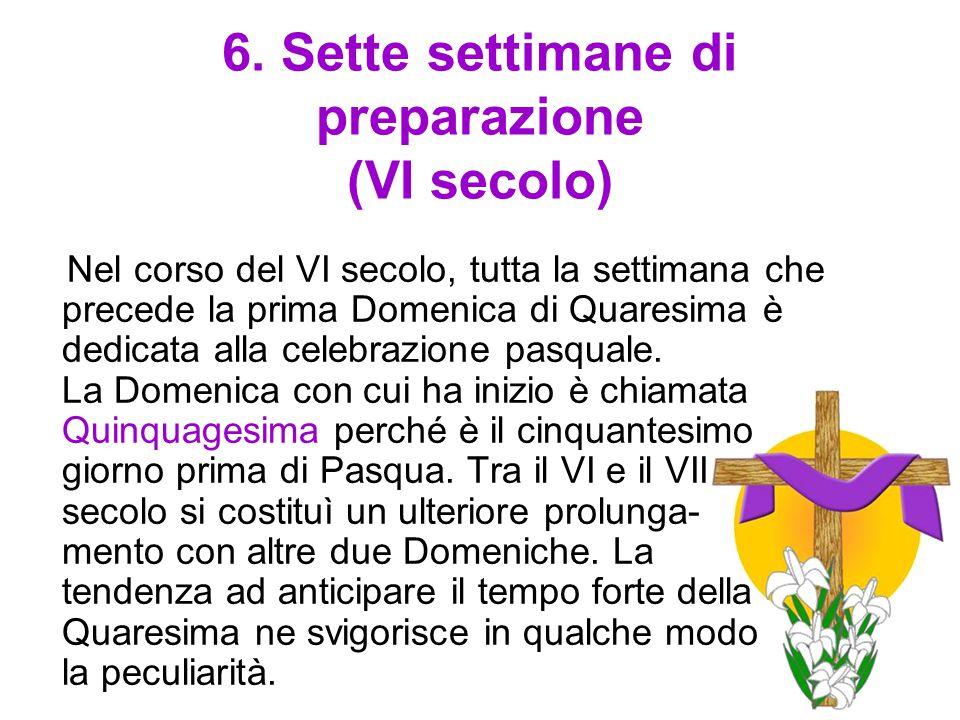 6. Sette settimane di preparazione (VI secolo)