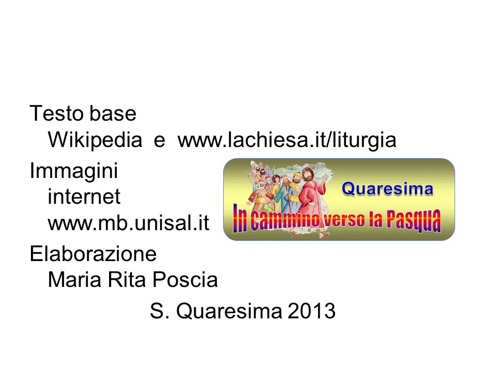 Testo base Wikipedia e www.lachiesa.it/liturgia
