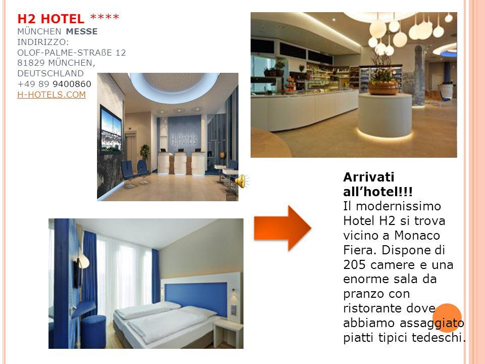 H2 HOTEL **** MÜNCHEN MESSE INDIRIZZO: OLOF-PALME-STRAßE 12 81829 MÜNCHEN, DEUTSCHLAND +49 89 9400860 H-HOTELS.COM