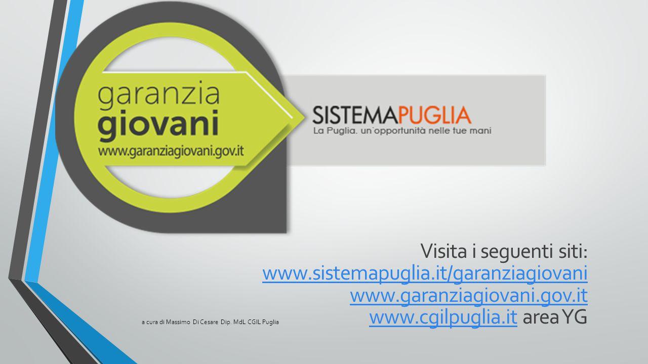 Visita i seguenti siti: www. sistemapuglia. it/garanziagiovani www