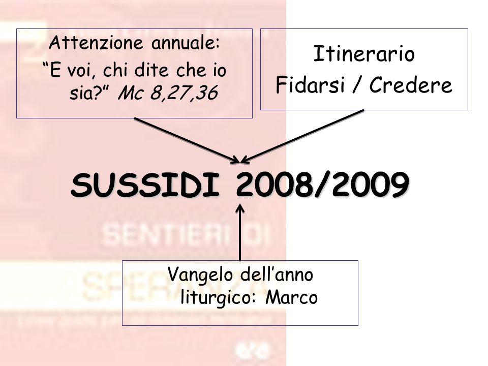 SUSSIDI 2008/2009 Itinerario Fidarsi / Credere Attenzione annuale:
