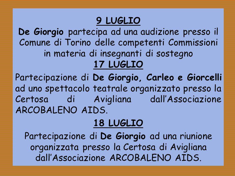 9 LUGLIO De Giorgio partecipa ad una audizione presso il Comune di Torino delle competenti Commissioni in materia di insegnanti di sostegno.