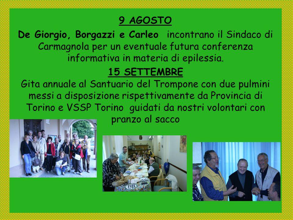 9 AGOSTO De Giorgio, Borgazzi e Carleo incontrano il Sindaco di Carmagnola per un eventuale futura conferenza informativa in materia di epilessia.