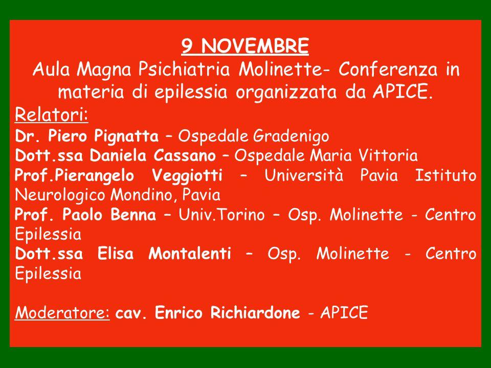 9 NOVEMBRE Aula Magna Psichiatria Molinette- Conferenza in materia di epilessia organizzata da APICE.