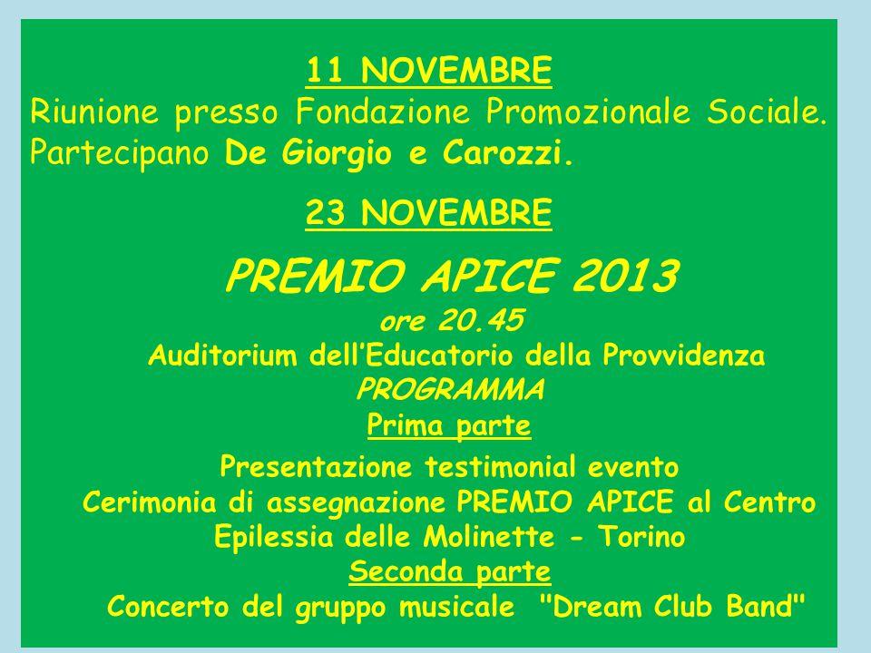 11 NOVEMBRE Riunione presso Fondazione Promozionale Sociale. Partecipano De Giorgio e Carozzi. 23 NOVEMBRE.