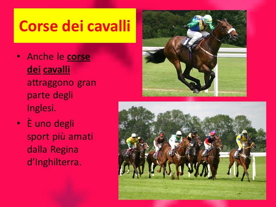 Corse dei cavalli Anche le corse dei cavalli attraggono gran parte degli Inglesi.