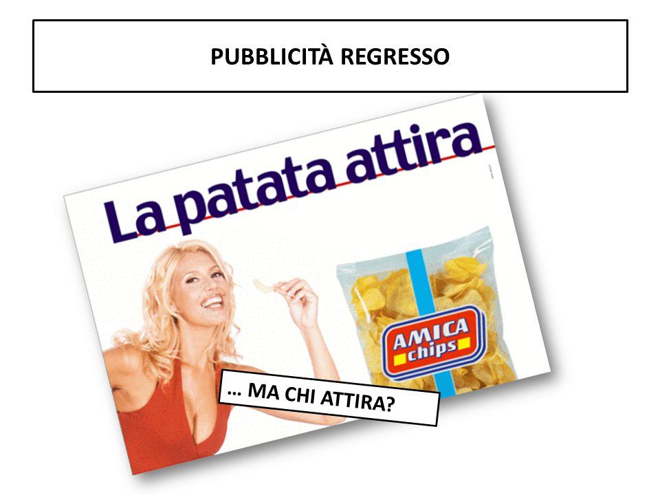 PUBBLICITà REGRESSO … MA CHI ATTIRA