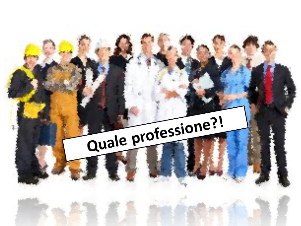 Quale professione !