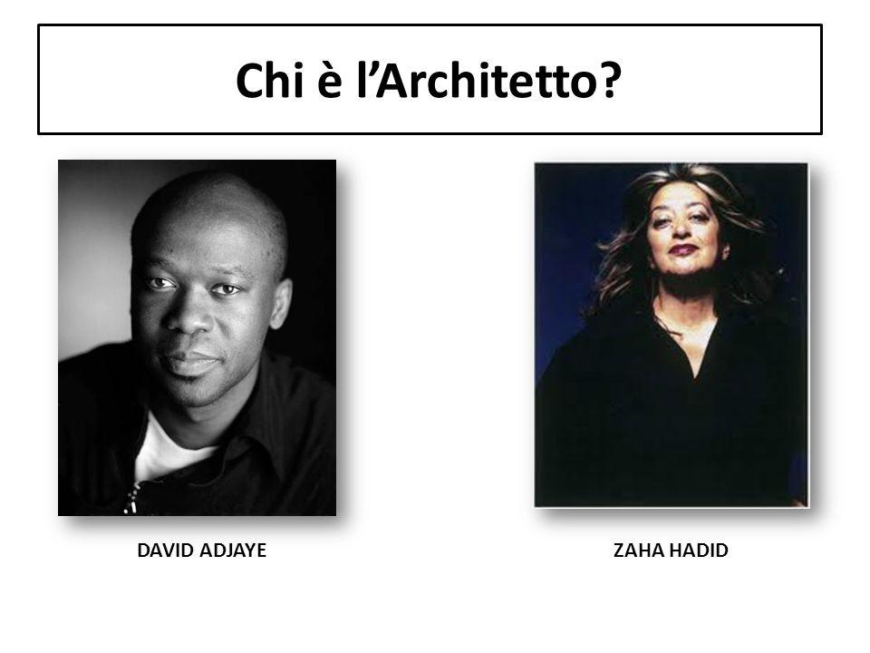 Chi è l'Architetto DAVID ADJAYE ZAHA HADID