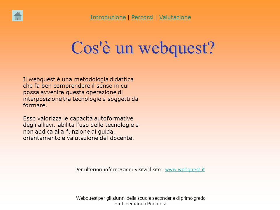 Cos è un webquest Introduzione | Percorsi | Valutazione