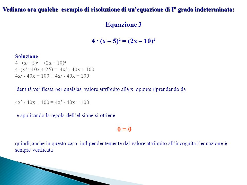 Equazione 3 4 ∙ (x – 5)² = (2x – 10)² 0 = 0