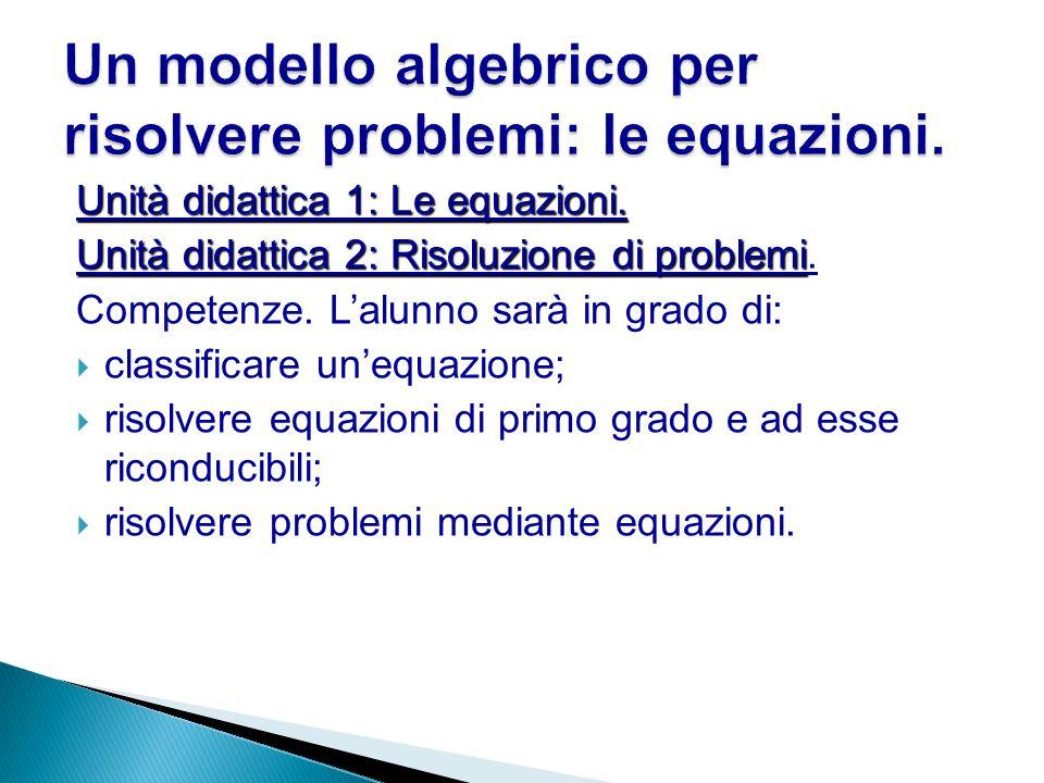 Un modello algebrico per risolvere problemi: le equazioni.