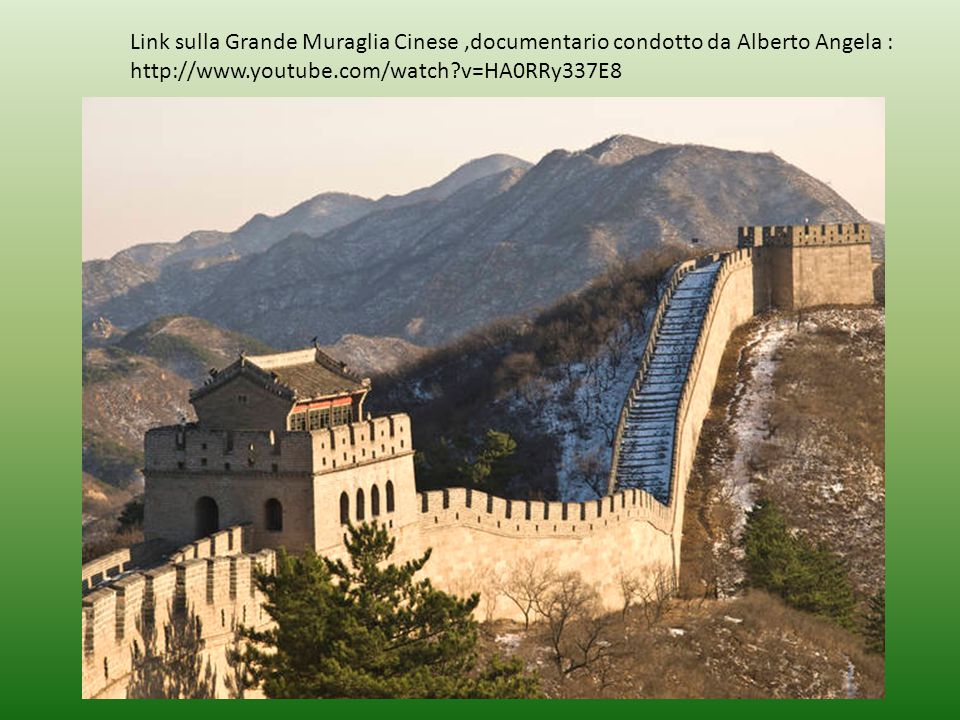 Link sulla Grande Muraglia Cinese ,documentario condotto da Alberto Angela : http://www.youtube.com/watch v=HA0RRy337E8