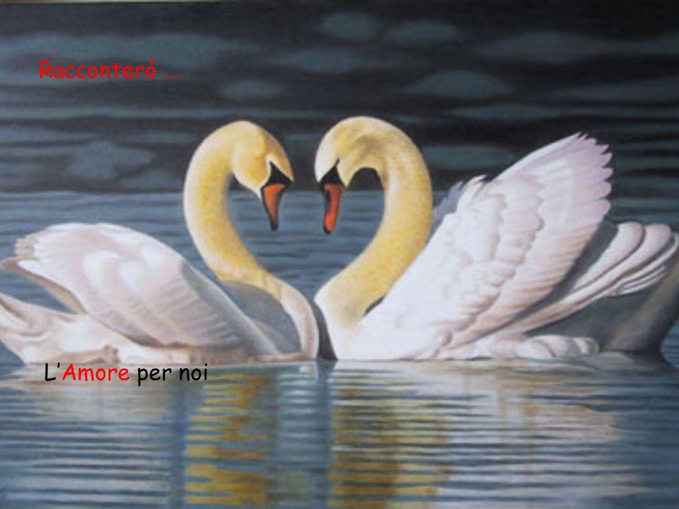 Racconterò … L'Amore per noi