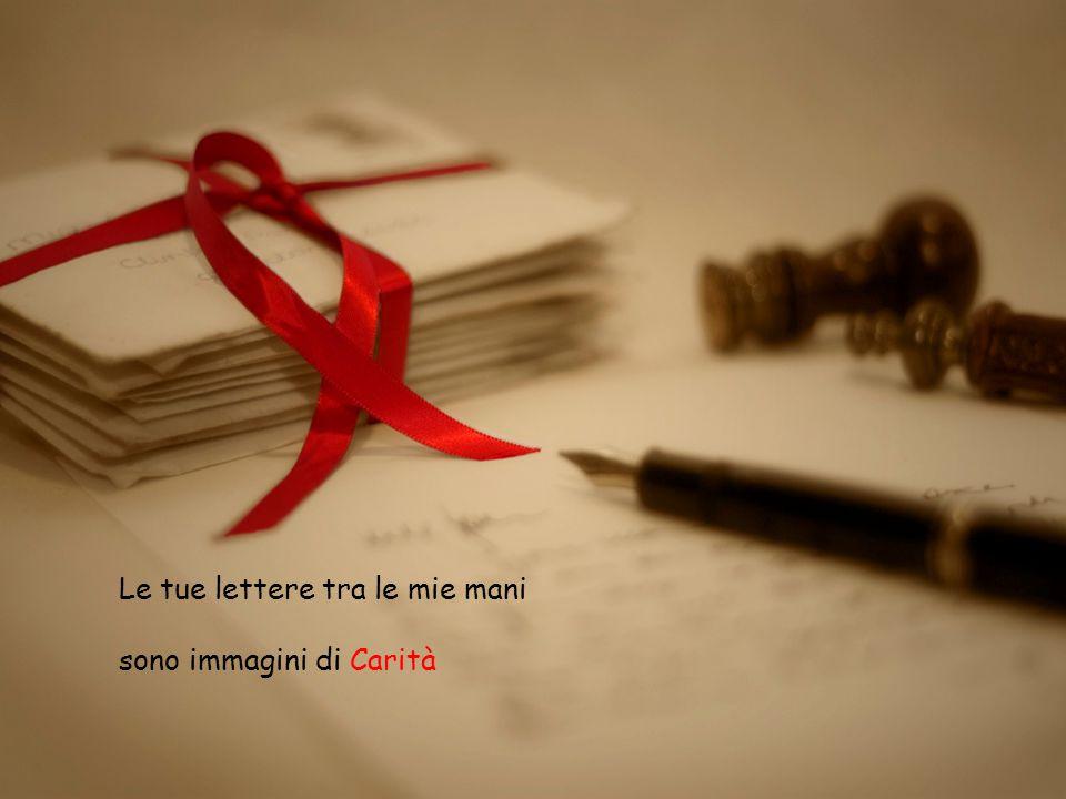 Le tue lettere tra le mie mani
