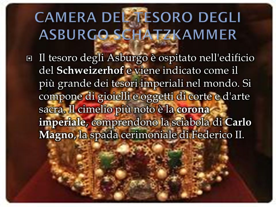 CAMERA DEL TESORO DEGLI ASBURGO SCHATZKAMMER