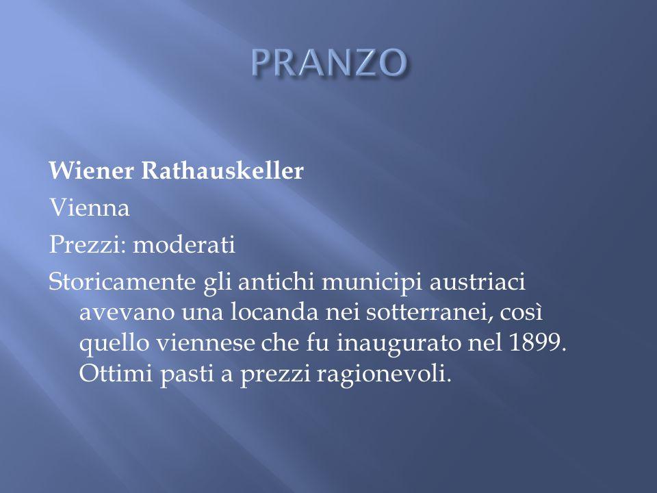 PRANZO Wiener Rathauskeller Vienna Prezzi: moderati