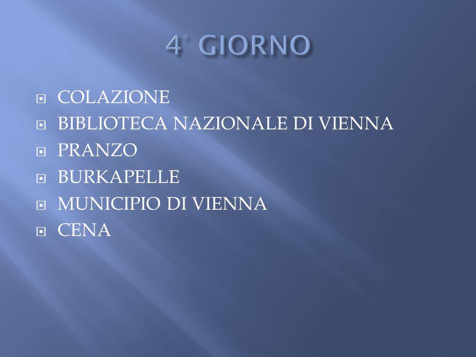 4° GIORNO COLAZIONE BIBLIOTECA NAZIONALE DI VIENNA PRANZO BURKAPELLE