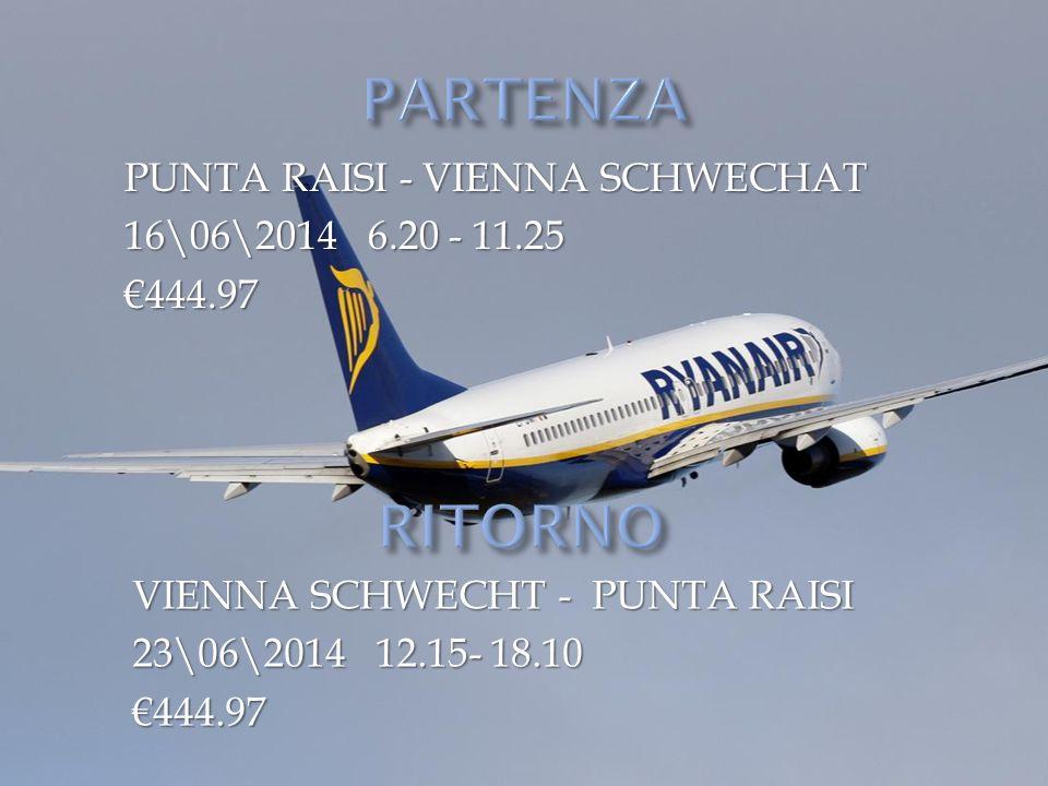 PARTENZA PUNTA RAISI - VIENNA SCHWECHAT 16\06\2014 6.20 - 11.25 €444.97 RITORNO. VIENNA SCHWECHT - PUNTA RAISI.