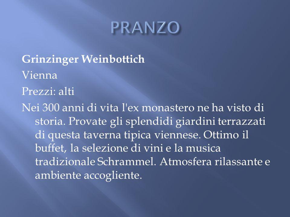 PRANZO Grinzinger Weinbottich Vienna Prezzi: alti