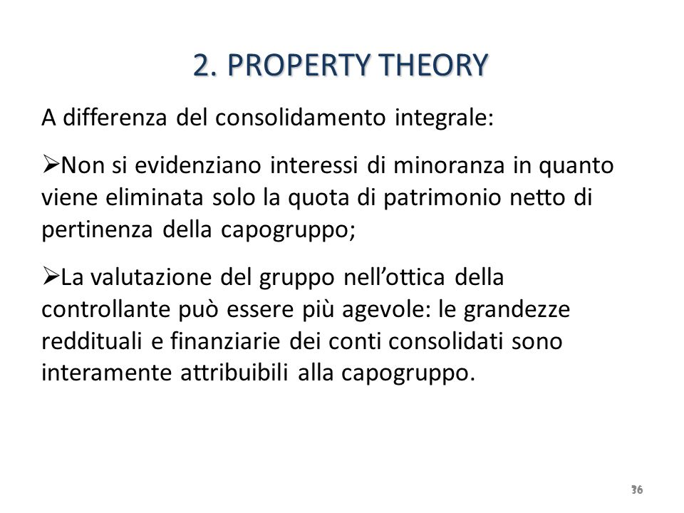 2. PROPERTY THEORY A differenza del consolidamento integrale: