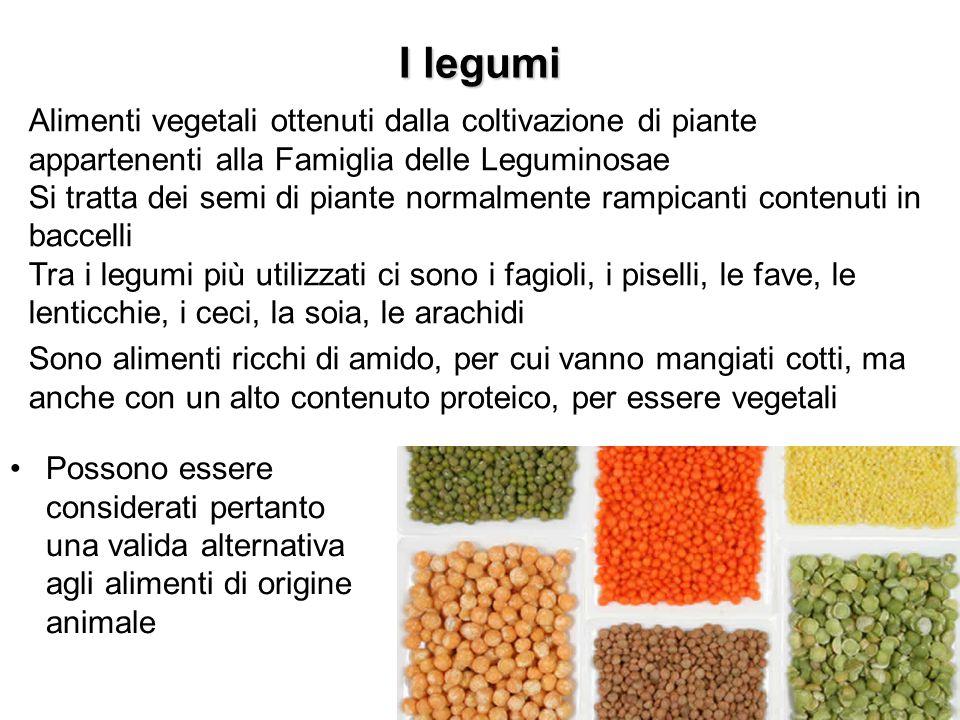 I legumi Alimenti vegetali ottenuti dalla coltivazione di piante appartenenti alla Famiglia delle Leguminosae.