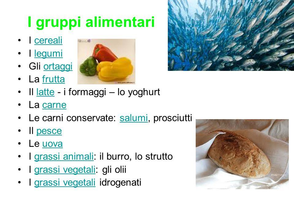 I gruppi alimentari I cereali I legumi Gli ortaggi La frutta