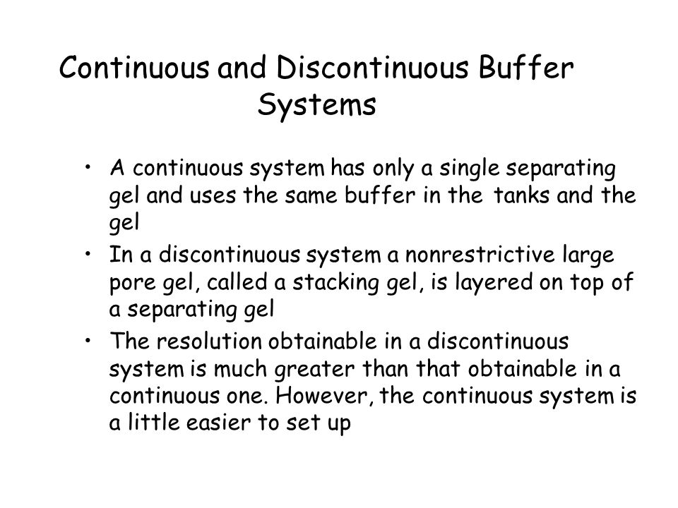 Continuous and Discontinuous Buffer Systems