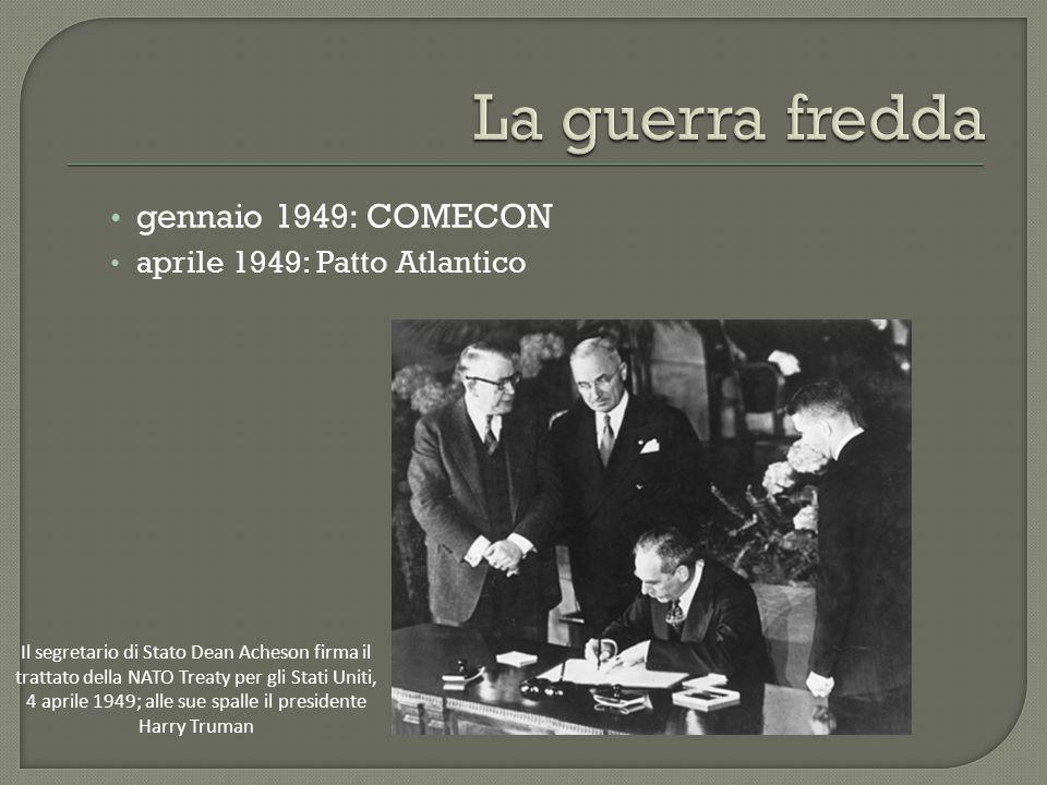 La guerra fredda gennaio 1949: COMECON aprile 1949: Patto Atlantico