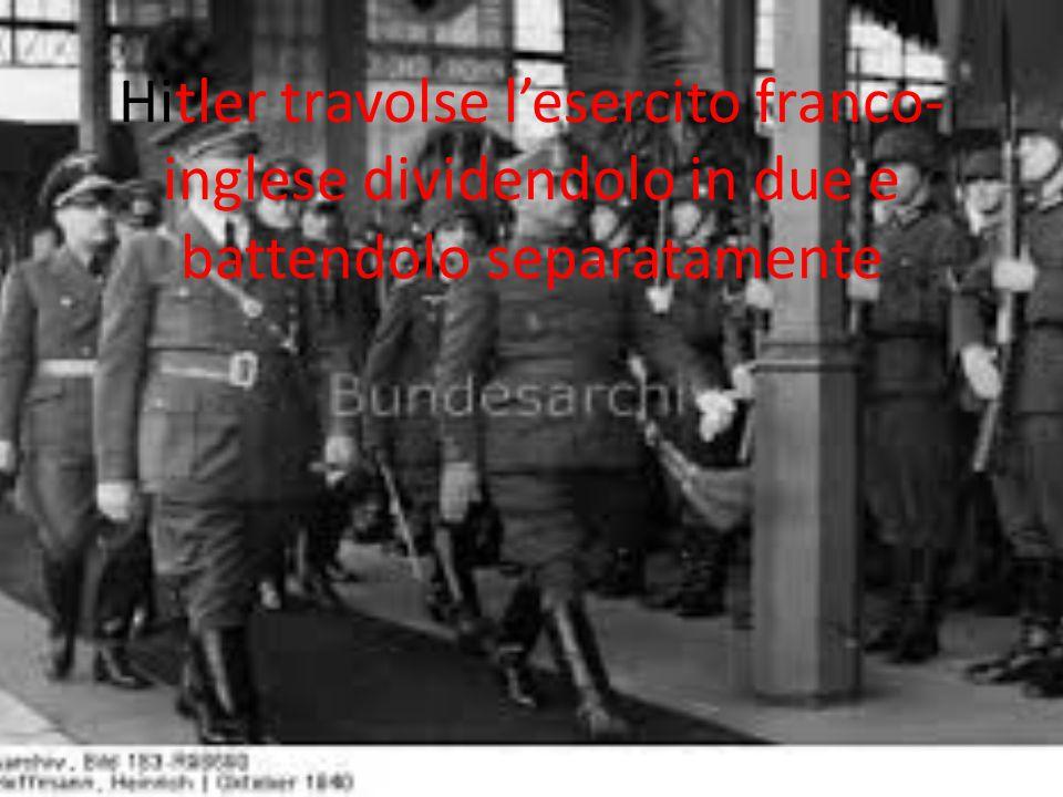Hitler travolse l'esercito franco-inglese dividendolo in due e battendolo separatamente