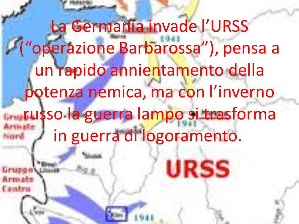La Germania invade l'URSS ( operazione Barbarossa ), pensa a un rapido annientamento della potenza nemica, ma con l'inverno russo la guerra lampo si trasforma in guerra di logoramento.