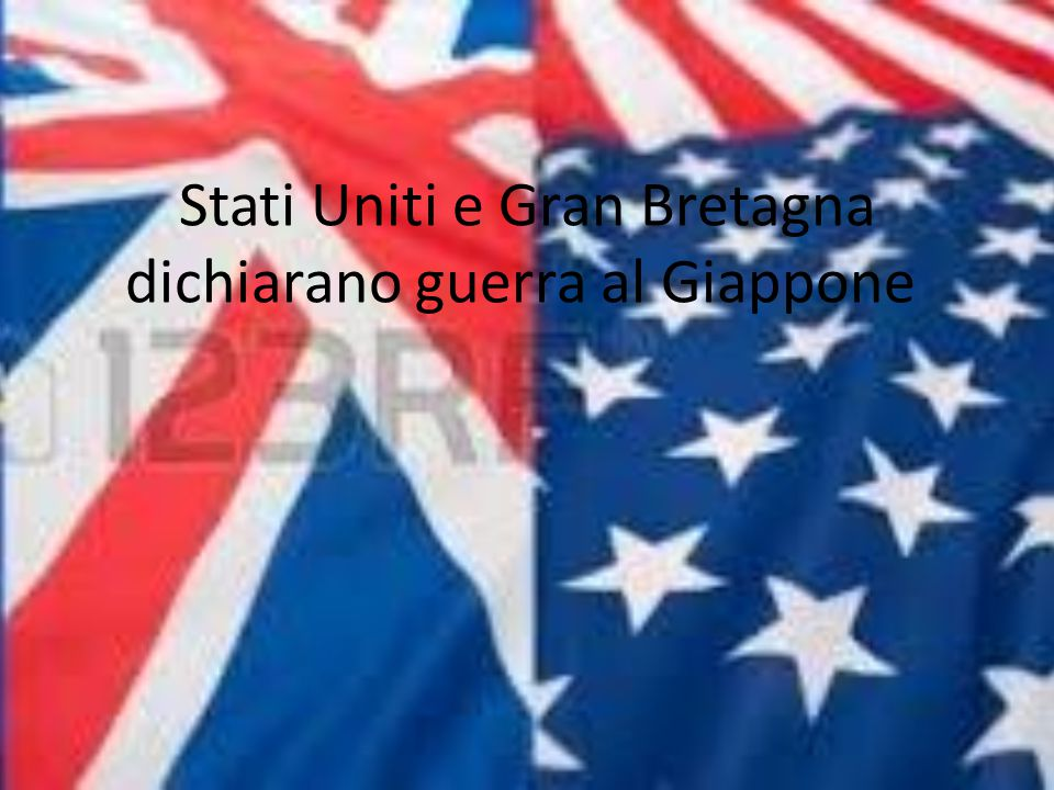 Stati Uniti e Gran Bretagna dichiarano guerra al Giappone