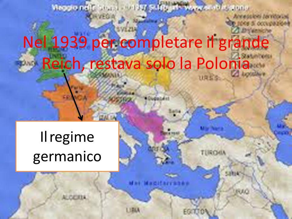 Nel 1939 per completare il grande Reich, restava solo la Polonia
