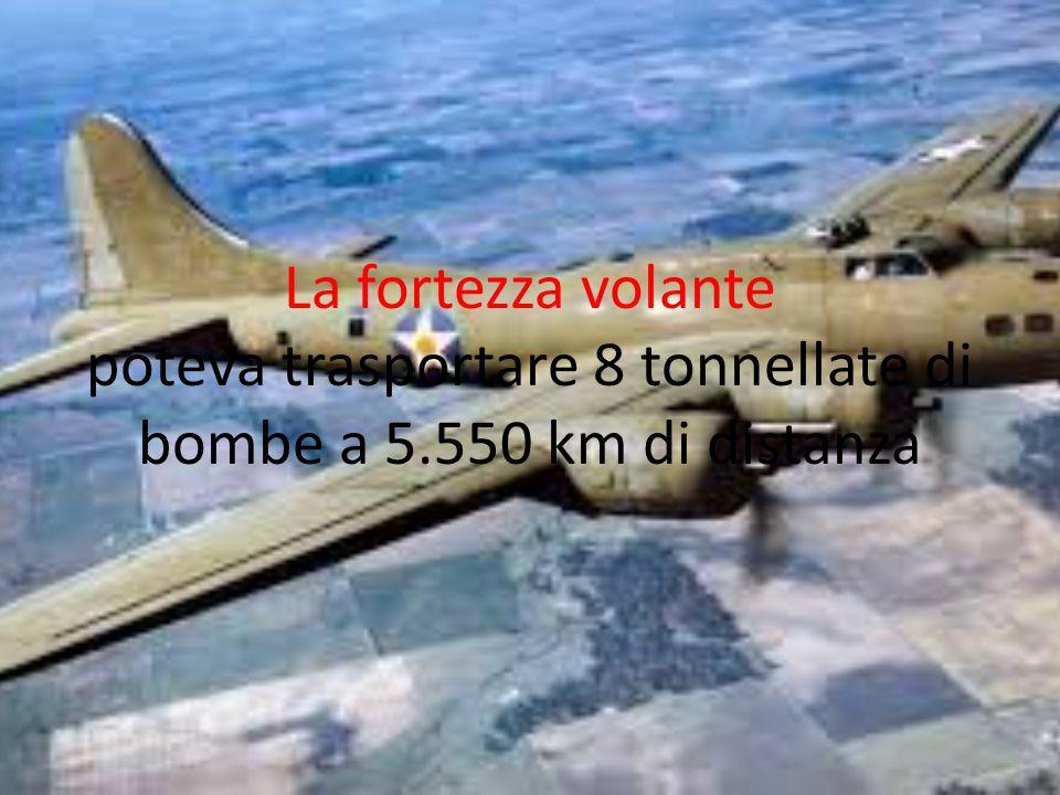 La fortezza volante poteva trasportare 8 tonnellate di bombe a 5
