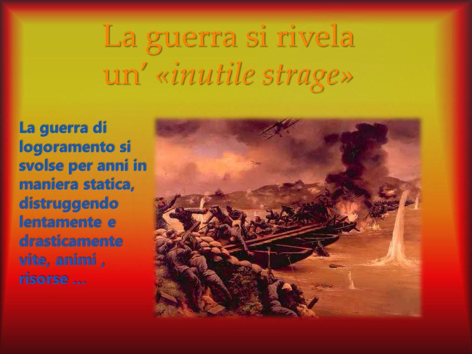 La guerra si rivela un' «inutile strage»