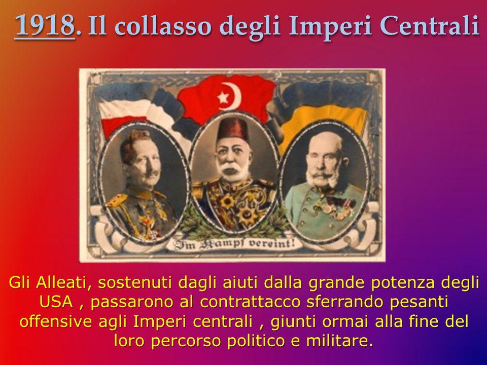 1918. Il collasso degli Imperi Centrali