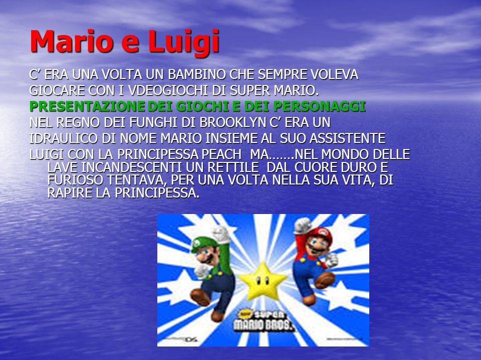 Mario e Luigi C' ERA UNA VOLTA UN BAMBINO CHE SEMPRE VOLEVA